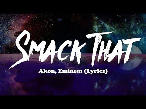 Akon, Eminem - Smack That (Lyrics)