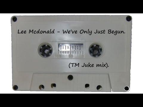 Lee McDONALD - We've Only Just Begun. (TM Juke Remix). (ORB SIDE).