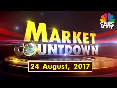 MARKET COUNTDOWN 24 TH AUGUST 2017