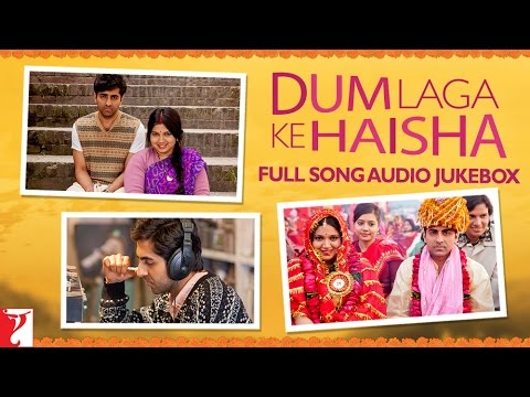 Dum Laga Ke Haisha Audio Jukebox | Full Songs | Ayushmann Khurrana | Bhumi Pednekar