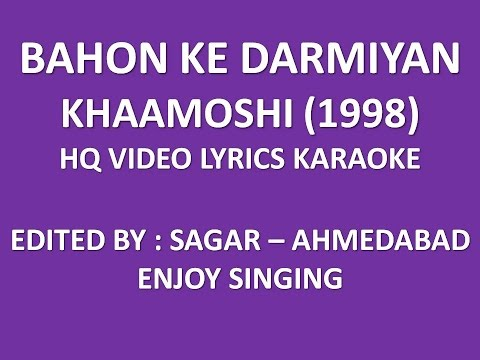 BAHON KE DARMIYAN -KHAAMOSHI -HQ VIDEO LYRICS KARAOKE