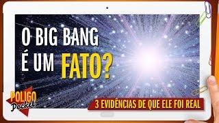 3 Evidências de que o BIG BANG Aconteceu | PoligoPocket