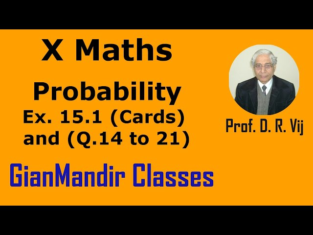 X Maths | Probability | Ex. 15.1 (Cards) and (Q.14 to 21) by Sumit Sir