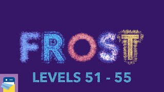 FROST: Levels 51 52 53 54 55 Walkthrough Solutions & Gameplay (by kunabi brother)