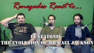 Renegades React to... Pentatonix - The Evolution of Michael Jackson
