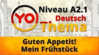 """Thema """"Guten Appetit! Mein Frühstück"""" (A2.1). Deutsch mit Oxana Vassiljeva"""