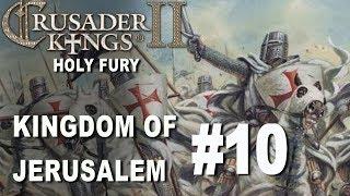 Crusader Kings II Holy Fury - Kingdom of Jerusalem #10