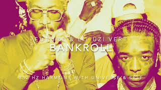 Future & Lil Uzi Vert - Bankroll [852 Hz Harmony with Universe & Self]