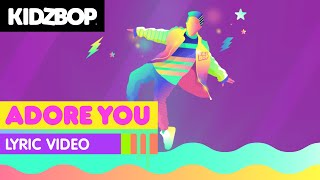 KIDZ BOP Kids - Adore You (Lyric Video)
