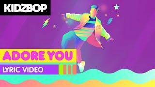 KIDZ BOP Kids - Adore You (Lyric Video)