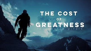 Motivational Video - The Cost of Greatness
