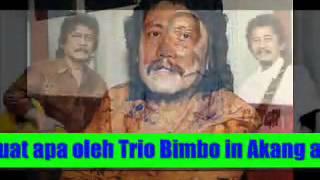 Kenapa dan berbuat apa ~ Trio Bimbo