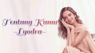 Tentang Kamu (Lirik Lagu) - Lyodra