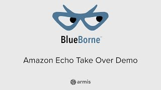 BlueBorne - Amazon Echo Take Over Demo