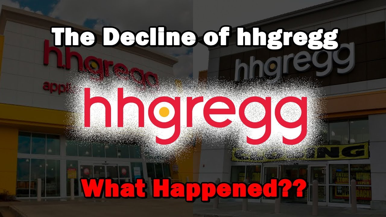 The Decline Of Hhgregg What Happened Youtube