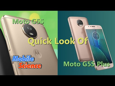 Quick Look Of Moto G5s and Moto G5s Plus   Mobile Science