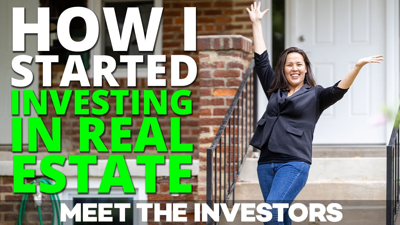 How I Started Investing In Real Estate | Meet The Investor