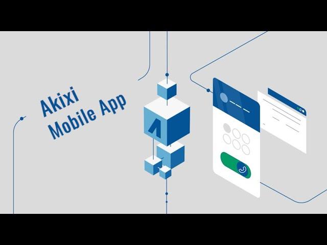Akixi Mobile App Overview