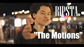 "Gambar cover Ripsta - ""The Motions"" (Official Music Video) Shot by @AHP"
