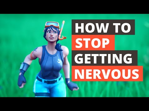 How To Not Get Nervous And Stay Calm When You Play Fortnite