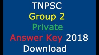 TNPSC Group 2 Answer Key 2018| TNPSC Group 2 Answer Key 2018 Private Download
