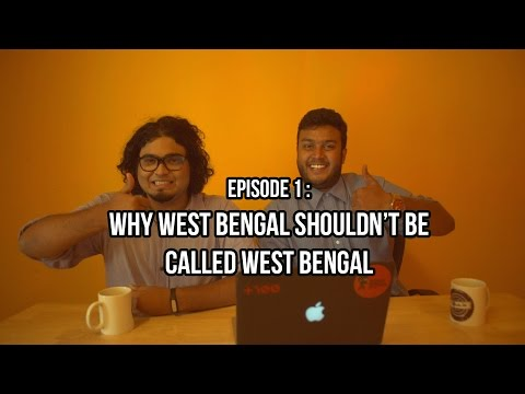 Why West Bengal shouldn't be called West Bengal | Episode 1