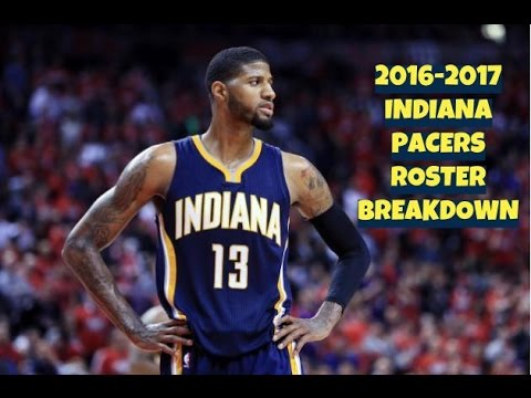 2016-2017 Indiana Pacers Roster Breakdown: NBA 2k17 Rosters