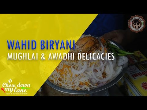 World Famous Lucknow Mughlai and Awadhi Delicacies || Waahid