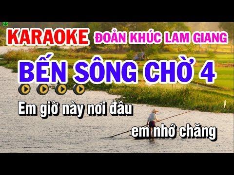 Karaoke Bến Sông Chờ 4   Đoản Khúc Lam Giang   Phi Vân Điệp Khúc   Cực Hay Ý Nghĩa