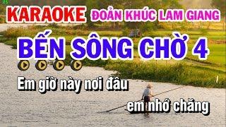 Karaoke Bến Sông Chờ 4 | Đoản Khúc Lam Giang | Phi Vân Điệp Khúc | Cực Hay Ý Nghĩa