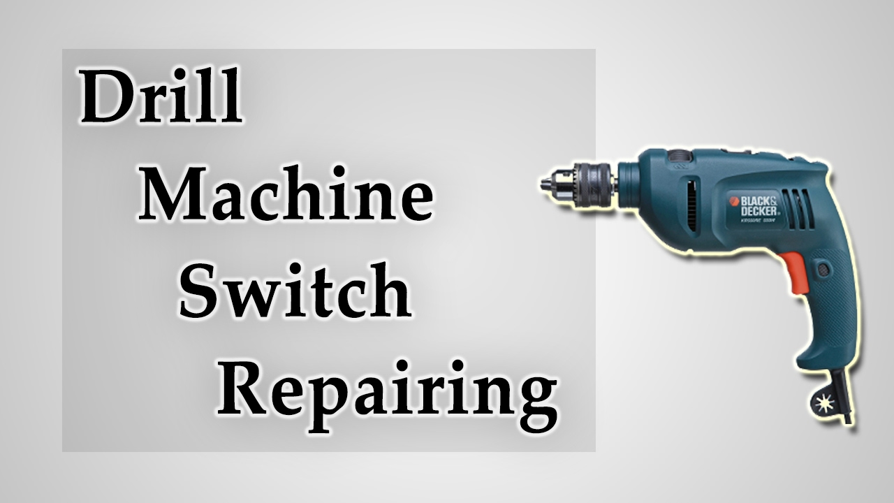 how to repair drill machine switch hindi  [ 1280 x 720 Pixel ]