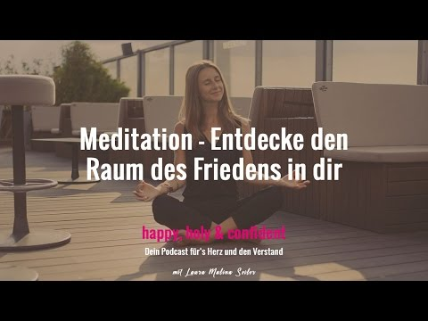 Meditation // Entdecke den Raum des Friedens in dir