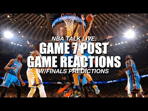 NBA Talk Live: Golden State Warriors vs. Oklahoma City Thunder Game 7 - Post Game Reactions
