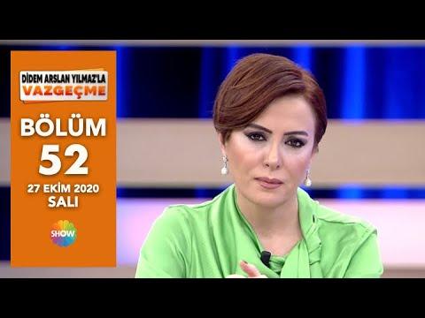 Didem Arslan Yılmaz'la Vazgeçme 52. Bölüm | 27 Ekim 2020