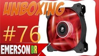 76 unboxing corsair af120 quiet editon led red pt br