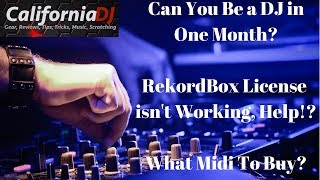 Can You Be a DJ in 1 Month? RekordBox License isn't Working, Help!? What Midi To Buy?