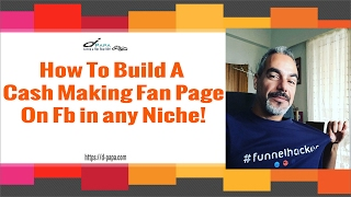 How To Build Cash-making Fan Pages on FB in any niche - Free Training