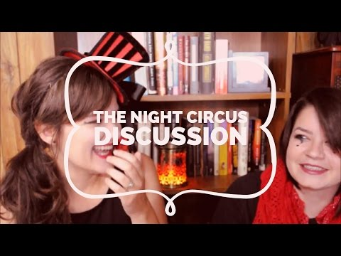 THE NIGHT CIRCUS BY ERIN MORGENSTERN \\ A SPOILERY DISCUSSION