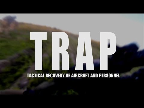 TRAP | Tactical Recovery of Aircraft and Personnel