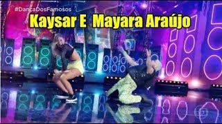 DANÇA DOS FAMOSOS KAYSAR   Dadour dançou  FANK com Mayara Araújo  ?