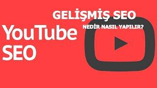 Youtube Gelişmiş Soe Nedir Videolara Gelişmiş Seo Nasıl Uygulanır
