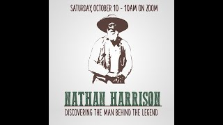 Oct. 10, 2020:  Nathan Harrison - Discovering The Man Behind the Legend