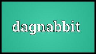Dagnabbit Meaning