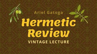 Hermetic Review -- A Vintage Lecture by Ariel Gatoga