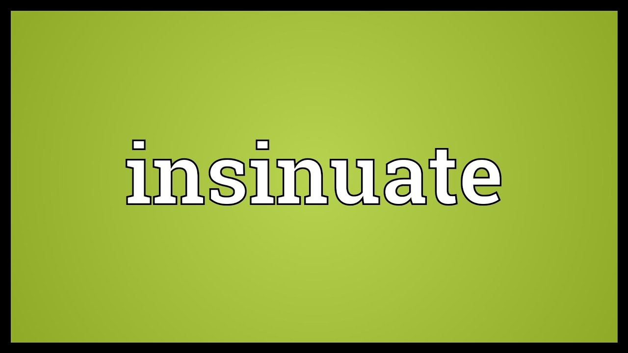 What does insinuation mean