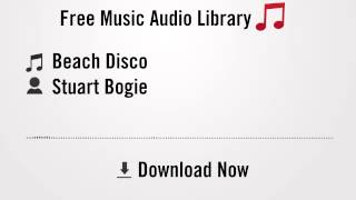 Beach Disco - Stuart Bogie (YouTube Royalty-free Music Download)