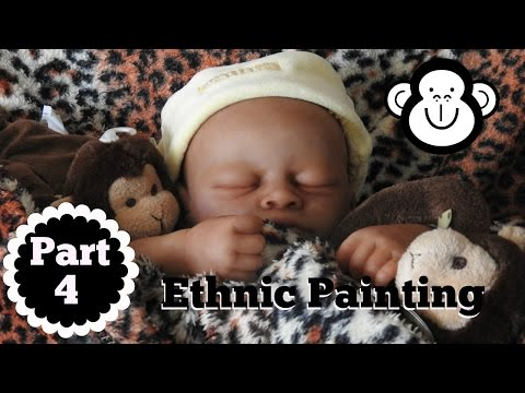 Part Four ~ Ethnic Reborn Baby Painting ~ Mottling, Blushing and Creases