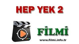 Hep Yek 2 Filmi Oyuncuları, Konusu, Yönetmeni, Yapımcısı, Senaristi