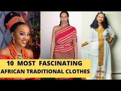 Top 10 Traditional AFRICAN Clothes You Would Absolutely Love