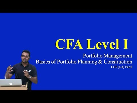 CFA Level I: Portfolio Management - Basics of Portfolio Planning and Construction  LOS (a-d) Part I
